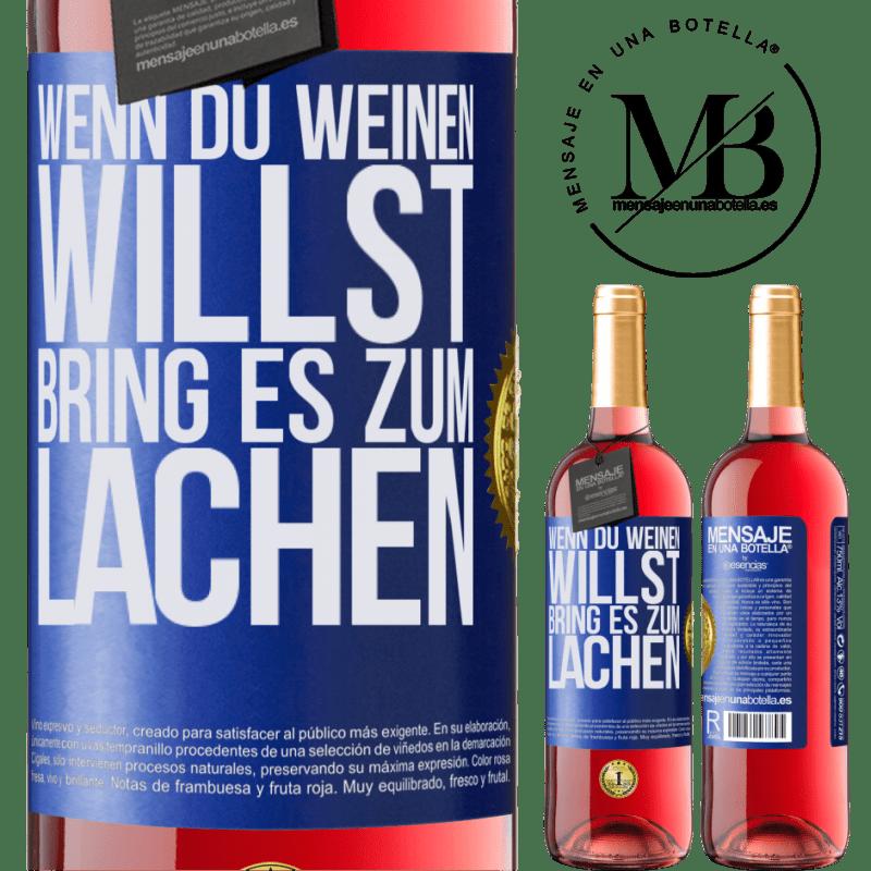 24,95 € Kostenloser Versand   Roséwein ROSÉ Ausgabe Wenn du weinen willst, bring es zum Lachen Blaue Markierung. Anpassbares Etikett Junger Wein Ernte 2020 Tempranillo