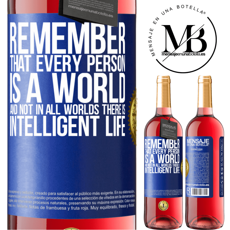 24,95 € Free Shipping | Rosé Wine ROSÉ Edition Remember that every person is a world, and not in all worlds there is intelligent life Blue Label. Customizable label Young wine Harvest 2020 Tempranillo