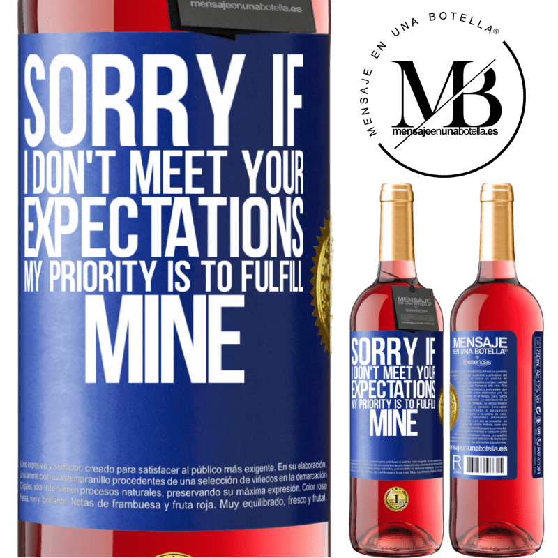 24,95 € Free Shipping | Rosé Wine ROSÉ Edition Sorry if I don't meet your expectations. My priority is to fulfill mine Blue Label. Customizable label Young wine Harvest 2020 Tempranillo