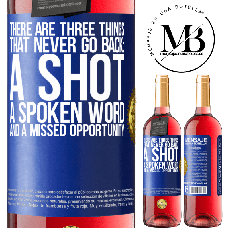 24,95 € Free Shipping | Rosé Wine ROSÉ Edition There are three things that never go back: a shot, a spoken word and a missed opportunity Blue Label. Customizable label Young wine Harvest 2020 Tempranillo