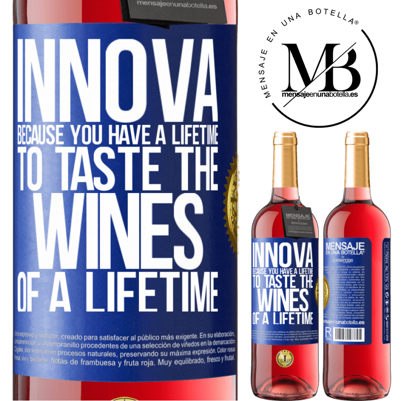 24,95 € Free Shipping | Rosé Wine ROSÉ Edition Innova, because you have a lifetime to taste the wines of a lifetime Blue Label. Customizable label Young wine Harvest 2020 Tempranillo