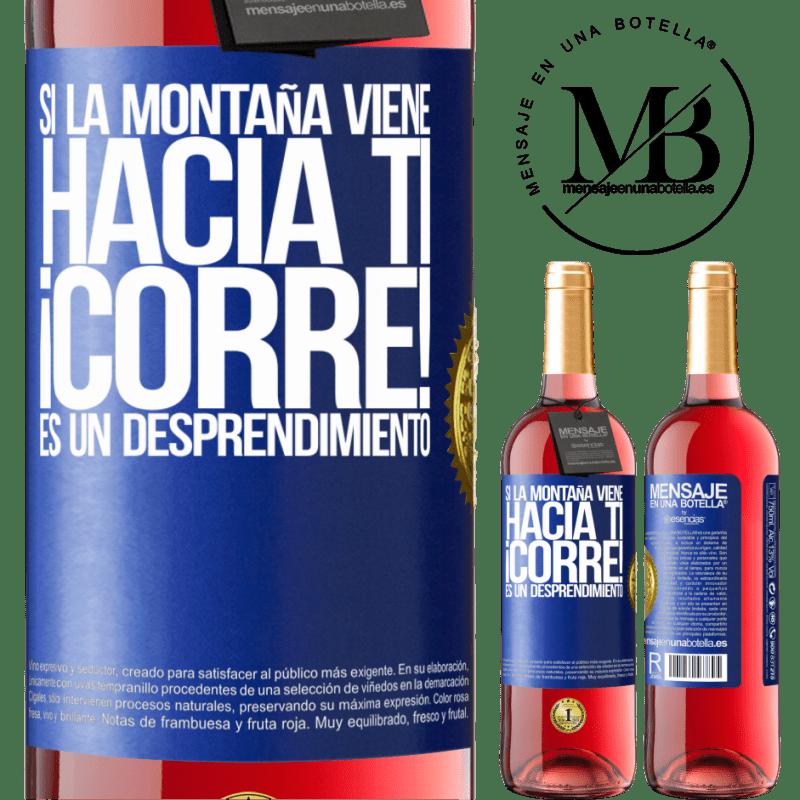 24,95 € Envoi gratuit | Vin rosé Édition ROSÉ Si la montagne vient à vous ... Courez! C'est un détachement Étiquette Bleue. Étiquette personnalisable Vin jeune Récolte 2020 Tempranillo