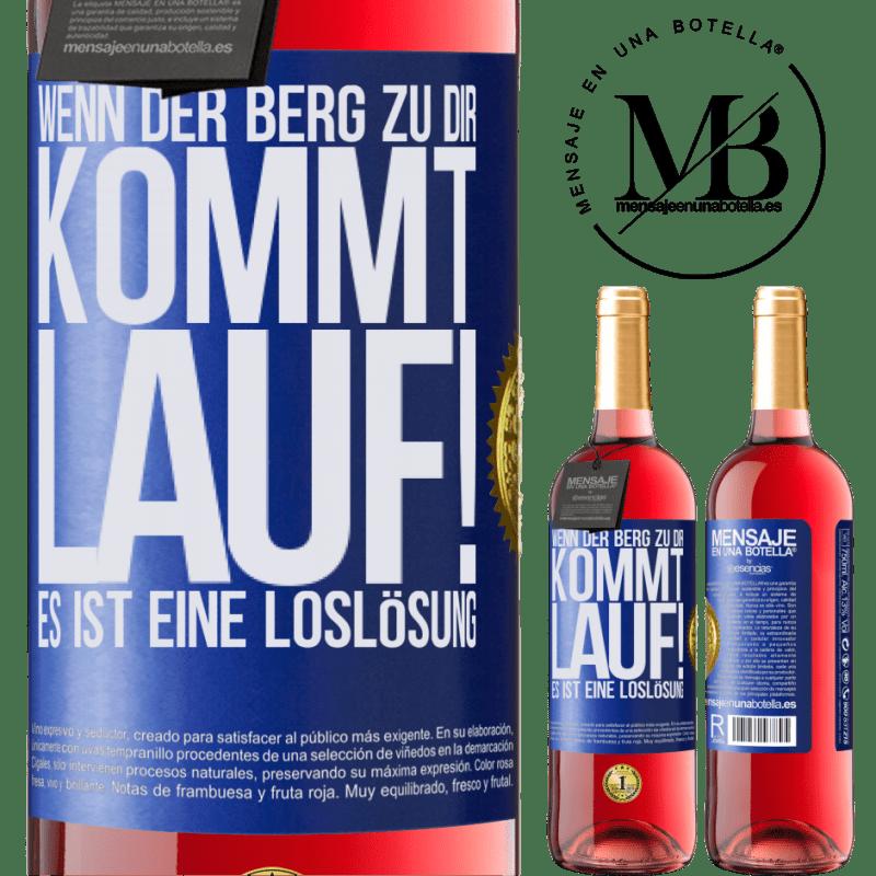24,95 € Kostenloser Versand   Roséwein ROSÉ Ausgabe Wenn der Berg zu dir kommt ... Lauf! Es ist eine Loslösung Blaue Markierung. Anpassbares Etikett Junger Wein Ernte 2020 Tempranillo