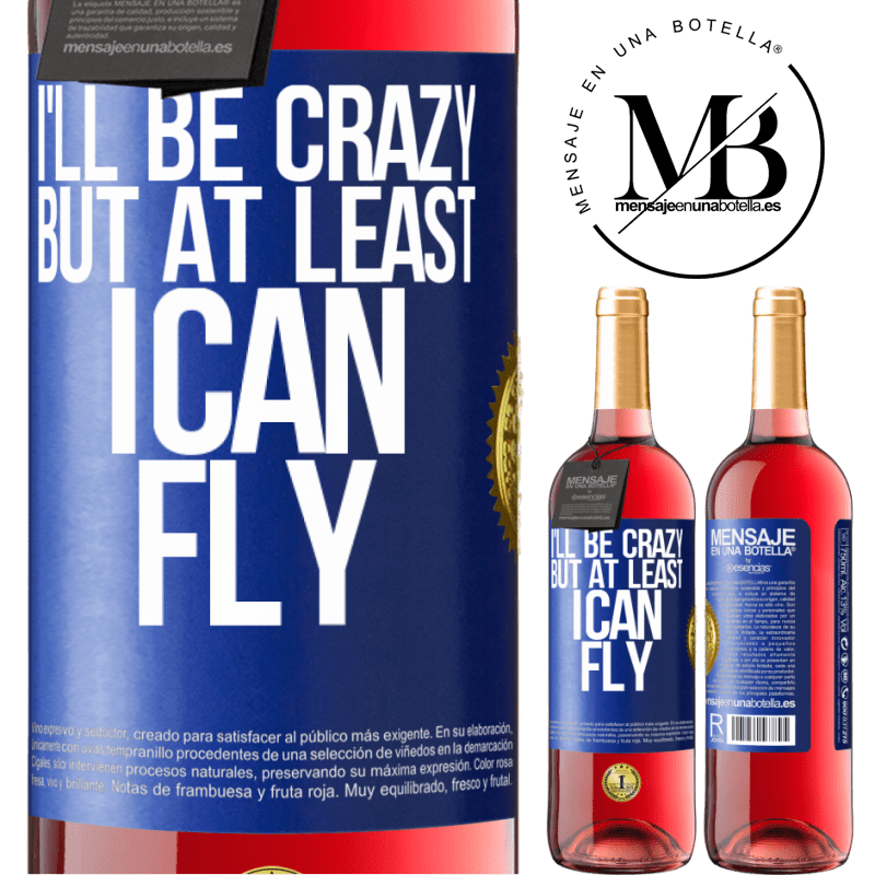 24,95 € Free Shipping | Rosé Wine ROSÉ Edition I'll be crazy, but at least I can fly Blue Label. Customizable label Young wine Harvest 2020 Tempranillo