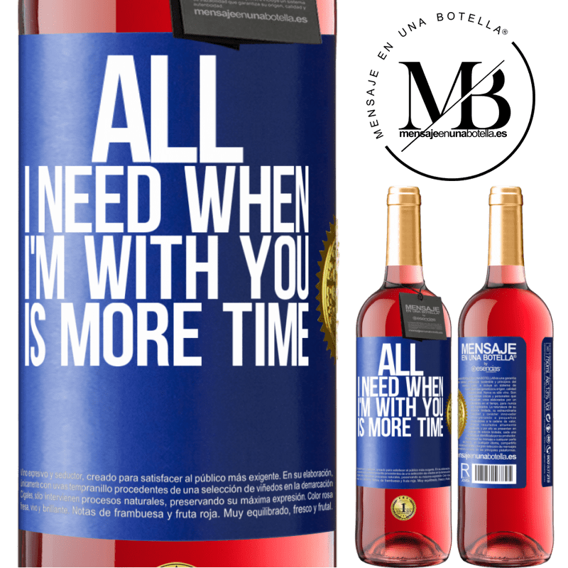 24,95 € Free Shipping   Rosé Wine ROSÉ Edition All I need when I'm with you is more time Blue Label. Customizable label Young wine Harvest 2020 Tempranillo