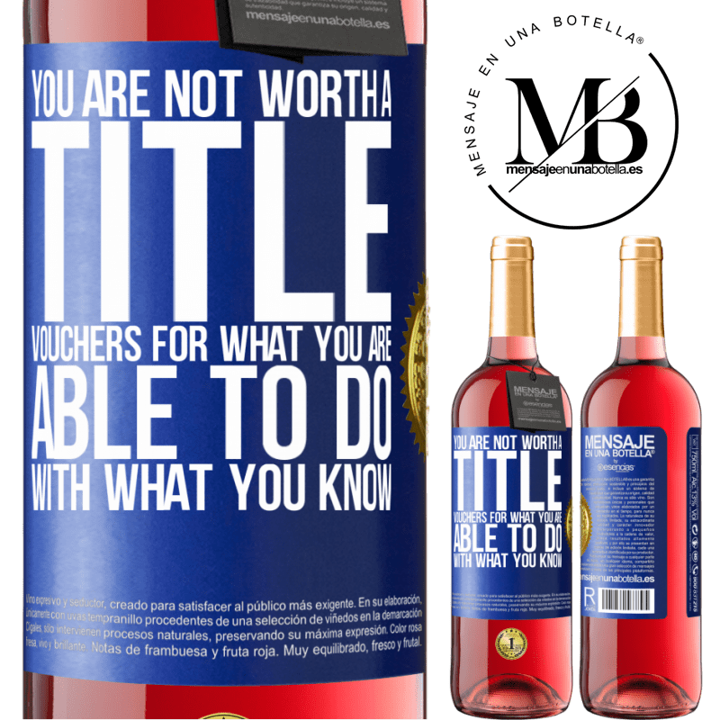 24,95 € Free Shipping | Rosé Wine ROSÉ Edition You are not worth a title. Vouchers for what you are able to do with what you know Blue Label. Customizable label Young wine Harvest 2020 Tempranillo