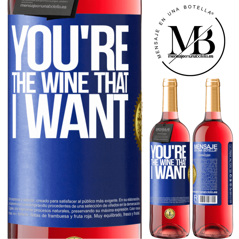 24,95 € Free Shipping | Rosé Wine ROSÉ Edition You're the wine that I want Blue Label. Customizable label Young wine Harvest 2020 Tempranillo