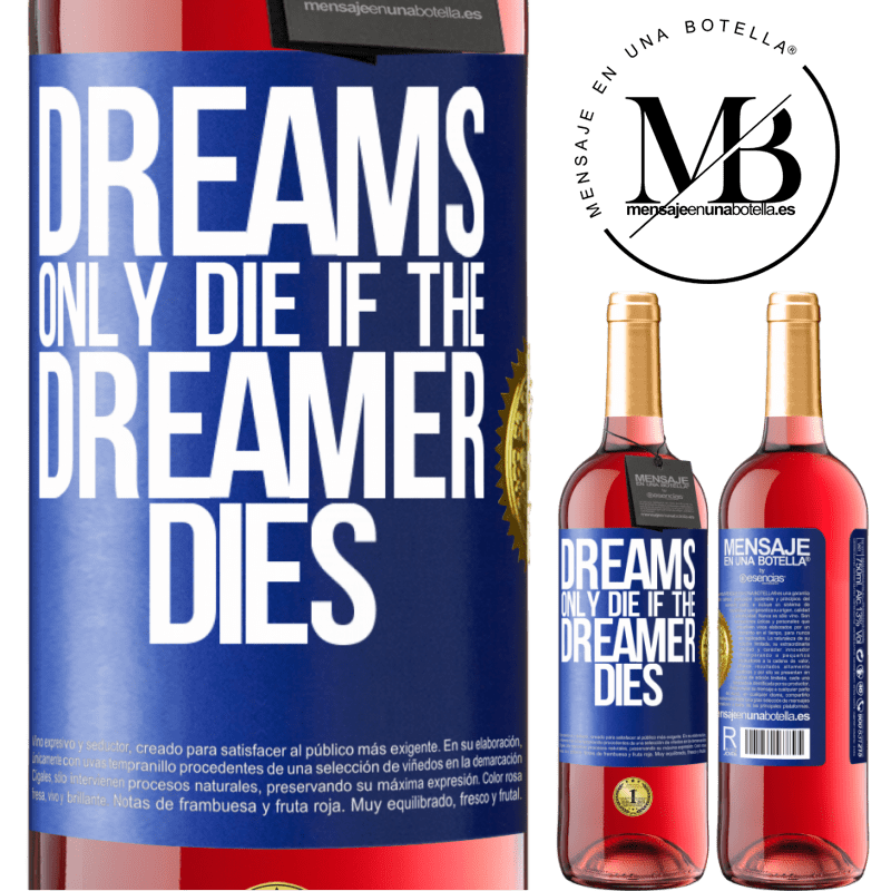24,95 € Free Shipping | Rosé Wine ROSÉ Edition Dreams only die if the dreamer dies Blue Label. Customizable label Young wine Harvest 2020 Tempranillo
