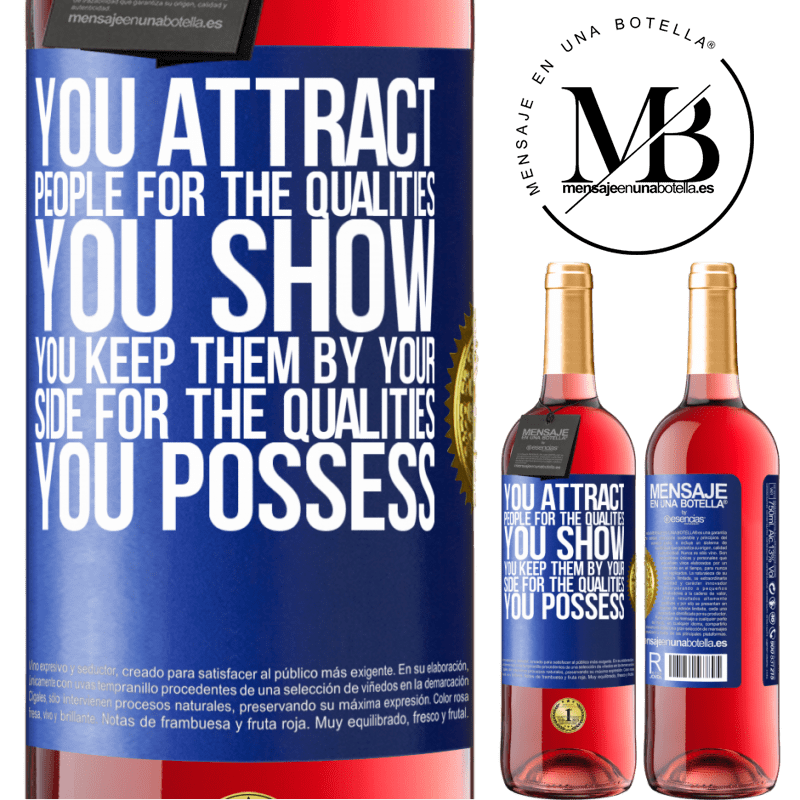 24,95 € Free Shipping   Rosé Wine ROSÉ Edition You attract people for the qualities you show. You keep them by your side for the qualities you possess Blue Label. Customizable label Young wine Harvest 2020 Tempranillo