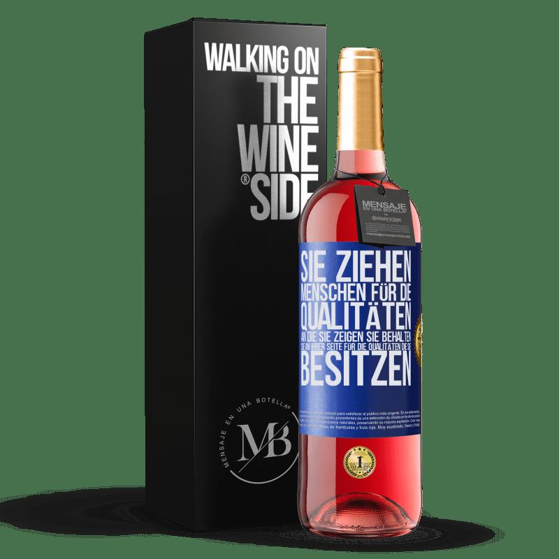 24,95 € Kostenloser Versand | Roséwein ROSÉ Ausgabe Sie ziehen Menschen für die Qualitäten an, die Sie zeigen. Sie behalten sie an Ihrer Seite für die Qualitäten, die Sie Blaue Markierung. Anpassbares Etikett Junger Wein Ernte 2020 Tempranillo