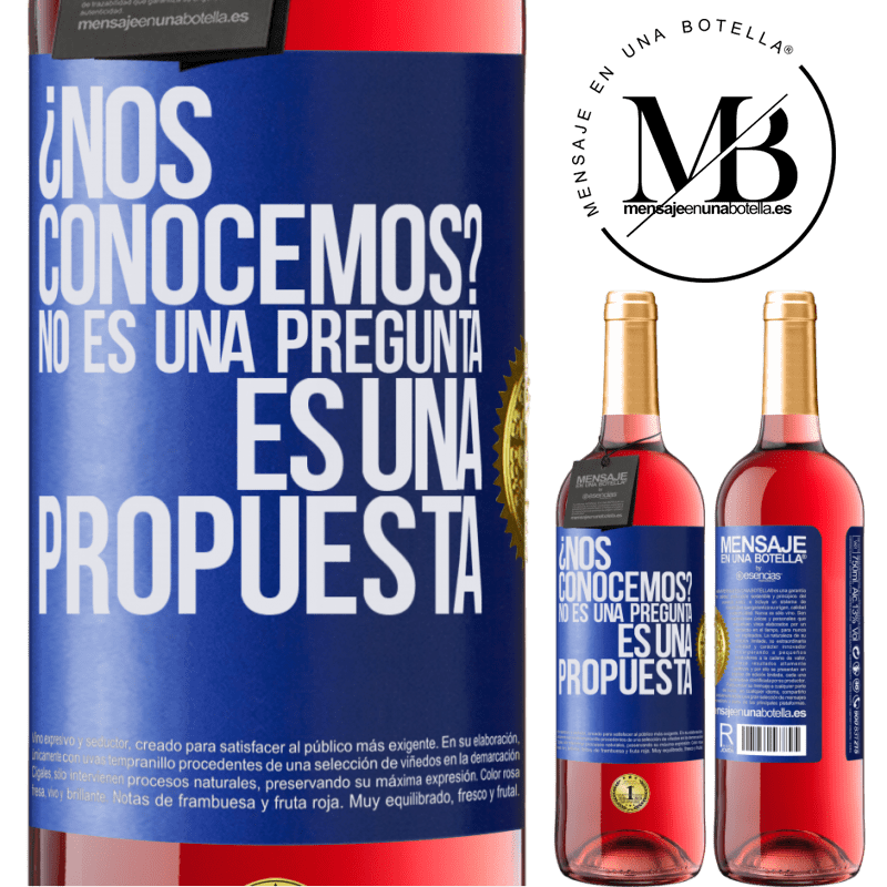 24,95 € Free Shipping   Rosé Wine ROSÉ Edition We know each other? It is not a question, it is a proposal Blue Label. Customizable label Young wine Harvest 2020 Tempranillo