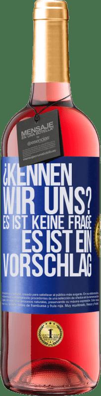 24,95 € Kostenloser Versand | Roséwein ROSÉ Ausgabe ¿Kennen wir uns? Es ist keine Frage, es ist ein Vorschlag Blaue Markierung. Anpassbares Etikett Junger Wein Ernte 2020 Tempranillo