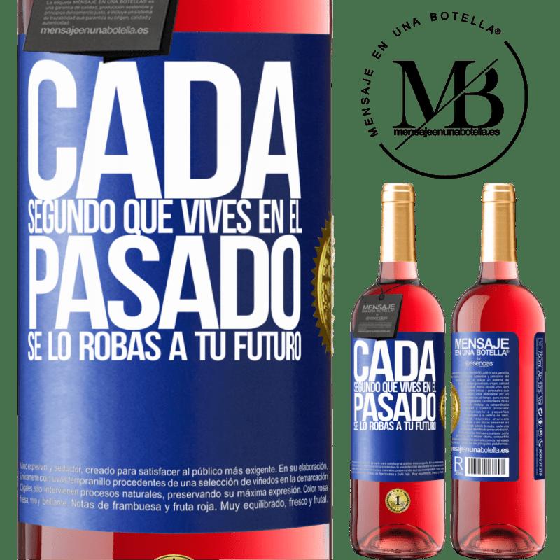 24,95 € Envoi gratuit   Vin rosé Édition ROSÉ Chaque seconde que vous vivez dans le passé, vous le volez à votre futur Étiquette Bleue. Étiquette personnalisable Vin jeune Récolte 2020 Tempranillo