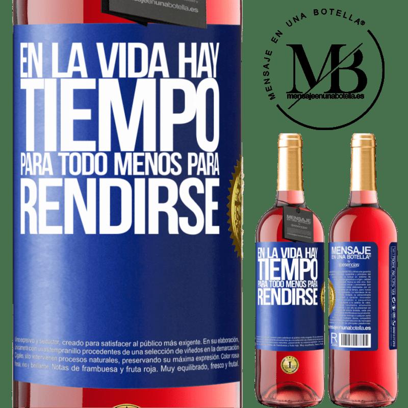 24,95 € Envoi gratuit | Vin rosé Édition ROSÉ Dans la vie il y a du temps pour tout sauf pour se rendre Étiquette Bleue. Étiquette personnalisable Vin jeune Récolte 2020 Tempranillo