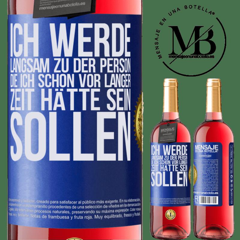 24,95 € Kostenloser Versand   Roséwein ROSÉ Ausgabe Ich werde langsam zu der Person, die ich schon vor langer Zeit hätte sein sollen Blaue Markierung. Anpassbares Etikett Junger Wein Ernte 2020 Tempranillo