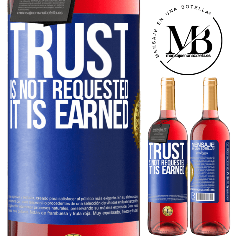 24,95 € Free Shipping | Rosé Wine ROSÉ Edition Trust is not requested, it is earned Blue Label. Customizable label Young wine Harvest 2020 Tempranillo