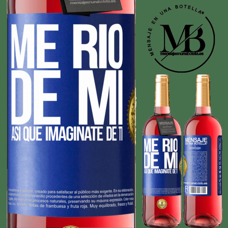 24,95 € Envoi gratuit   Vin rosé Édition ROSÉ Je ris de moi, alors imaginez-vous Étiquette Bleue. Étiquette personnalisable Vin jeune Récolte 2020 Tempranillo
