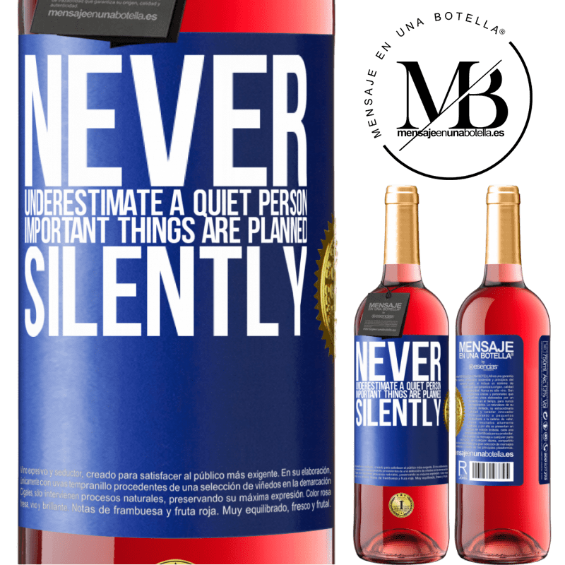 24,95 € Free Shipping | Rosé Wine ROSÉ Edition Never underestimate a quiet person, important things are planned silently Blue Label. Customizable label Young wine Harvest 2020 Tempranillo
