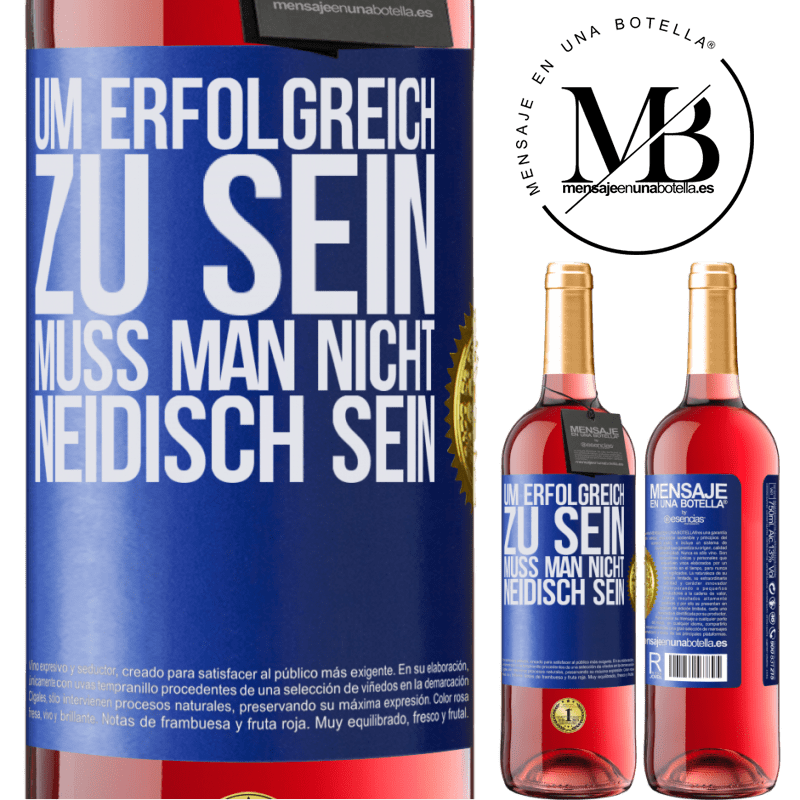 24,95 € Kostenloser Versand   Roséwein ROSÉ Ausgabe Um erfolgreich zu sein, muss man nicht neidisch sein Blaue Markierung. Anpassbares Etikett Junger Wein Ernte 2020 Tempranillo