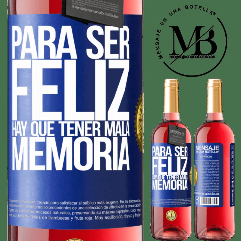 24,95 € Envoi gratuit | Vin rosé Édition ROSÉ Pour être heureux, il faut avoir une mauvaise mémoire Étiquette Bleue. Étiquette personnalisable Vin jeune Récolte 2020 Tempranillo