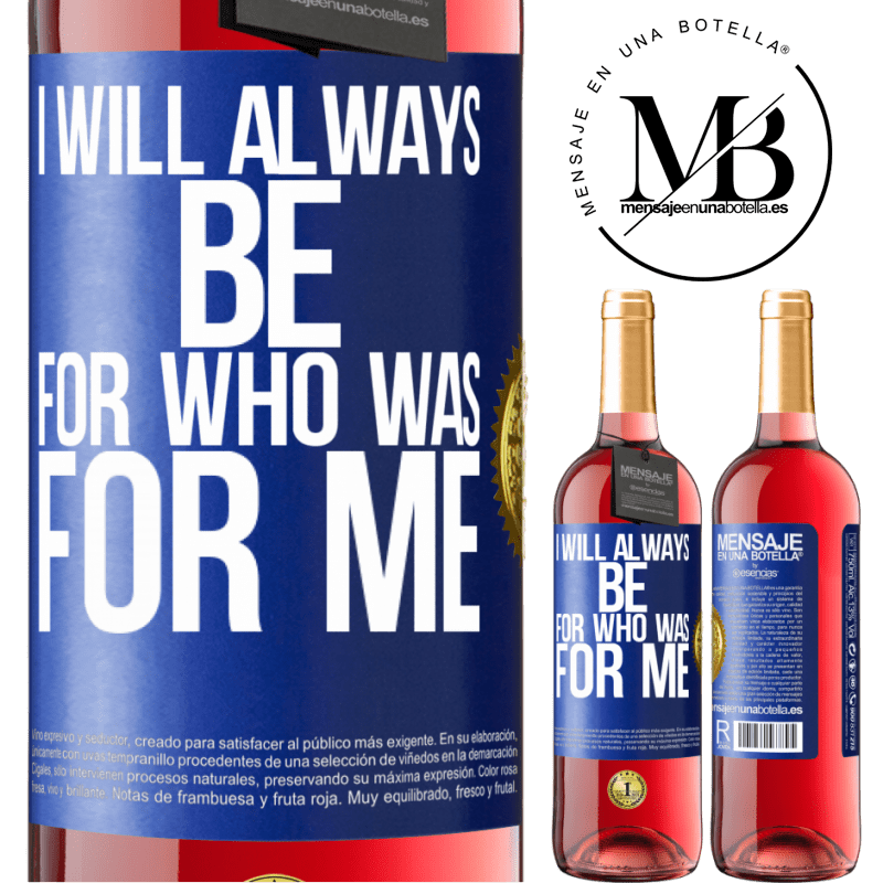 24,95 € Free Shipping   Rosé Wine ROSÉ Edition I will always be for who was for me Blue Label. Customizable label Young wine Harvest 2020 Tempranillo