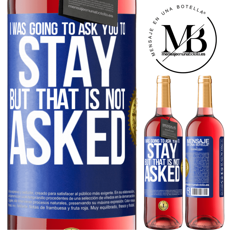 24,95 € Free Shipping | Rosé Wine ROSÉ Edition I was going to ask you to stay, but that is not asked Blue Label. Customizable label Young wine Harvest 2020 Tempranillo