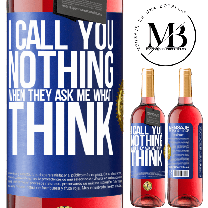 24,95 € Free Shipping | Rosé Wine ROSÉ Edition I call you nothing when they ask me what I think Blue Label. Customizable label Young wine Harvest 2020 Tempranillo