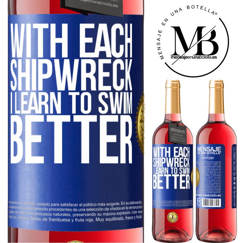 24,95 € Free Shipping   Rosé Wine ROSÉ Edition With each shipwreck I learn to swim better Blue Label. Customizable label Young wine Harvest 2020 Tempranillo