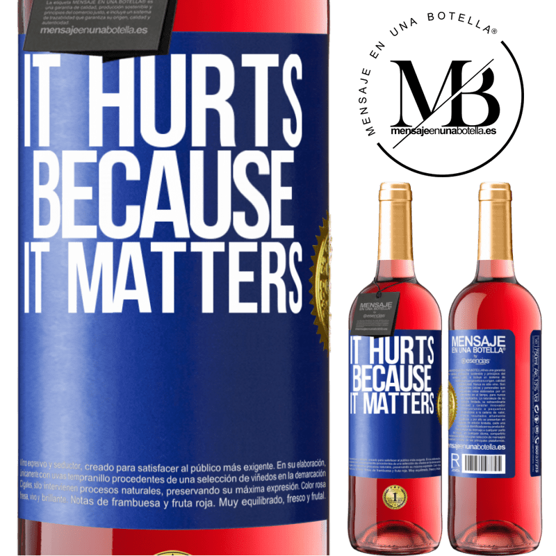 24,95 € Free Shipping | Rosé Wine ROSÉ Edition It hurts because it matters Blue Label. Customizable label Young wine Harvest 2020 Tempranillo