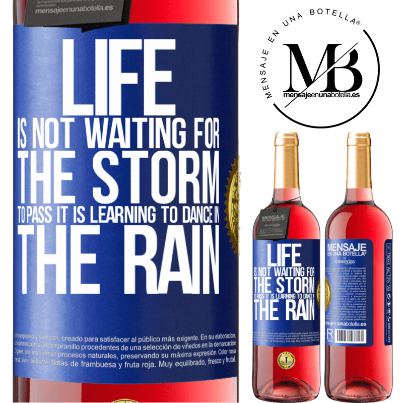 24,95 € Free Shipping | Rosé Wine ROSÉ Edition Life is not waiting for the storm to pass. It is learning to dance in the rain Blue Label. Customizable label Young wine Harvest 2020 Tempranillo