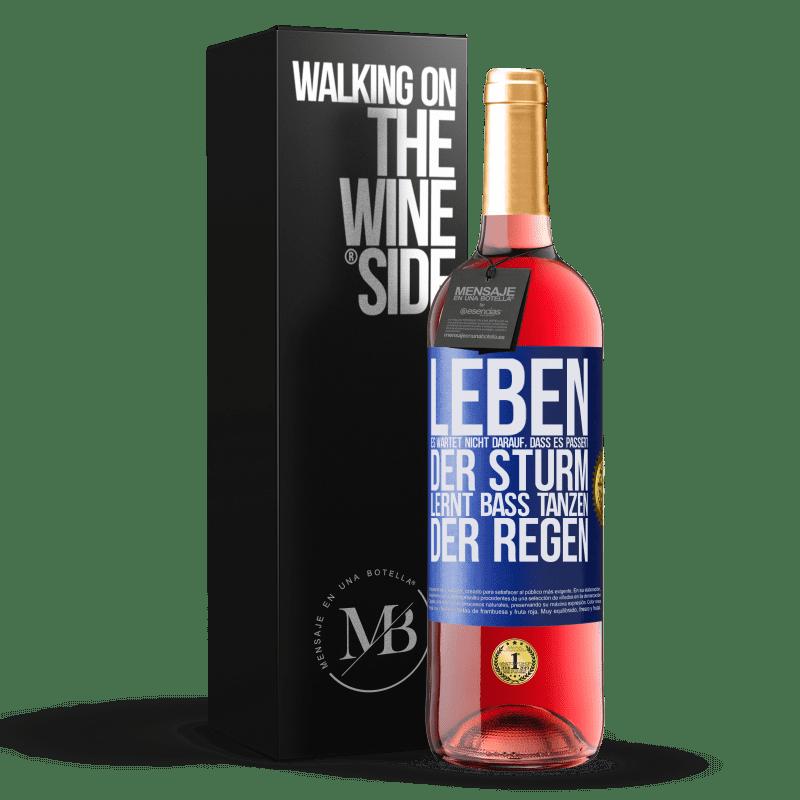 24,95 € Kostenloser Versand   Roséwein ROSÉ Ausgabe Das Leben wartet nicht darauf, dass der Sturm vergeht. Es lernt im Regen zu tanzen Blaue Markierung. Anpassbares Etikett Junger Wein Ernte 2020 Tempranillo