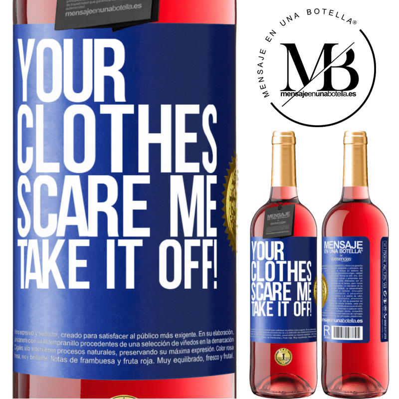 24,95 € Free Shipping | Rosé Wine ROSÉ Edition Your clothes scare me. Take it off! Blue Label. Customizable label Young wine Harvest 2020 Tempranillo
