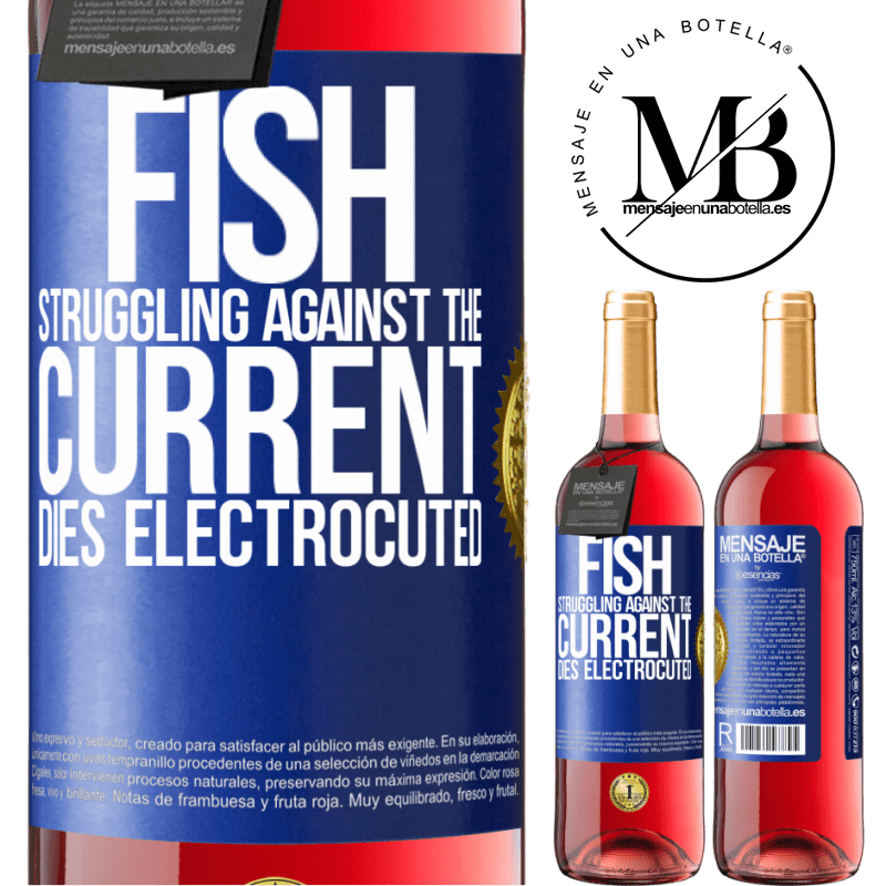24,95 € Free Shipping | Rosé Wine ROSÉ Edition Fish struggling against the current, dies electrocuted Blue Label. Customizable label Young wine Harvest 2020 Tempranillo