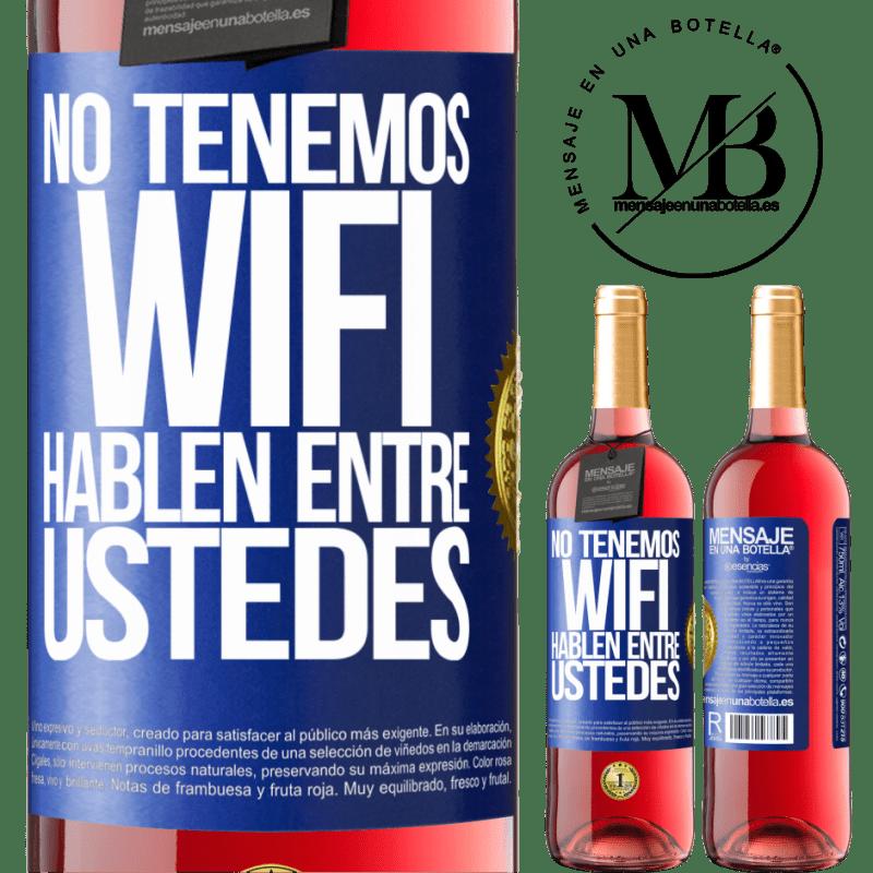 24,95 € Envoi gratuit   Vin rosé Édition ROSÉ Nous n'avons pas de WiFi, parlons entre nous Étiquette Bleue. Étiquette personnalisable Vin jeune Récolte 2020 Tempranillo