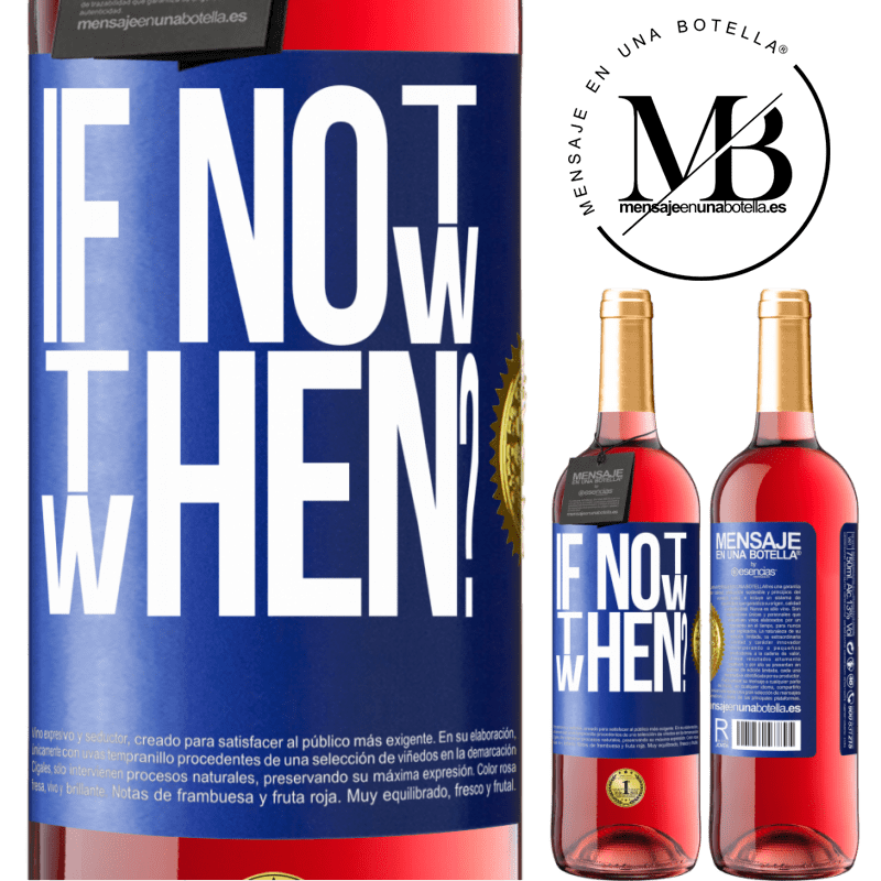 24,95 € Free Shipping   Rosé Wine ROSÉ Edition If Not Now, then When? Blue Label. Customizable label Young wine Harvest 2020 Tempranillo