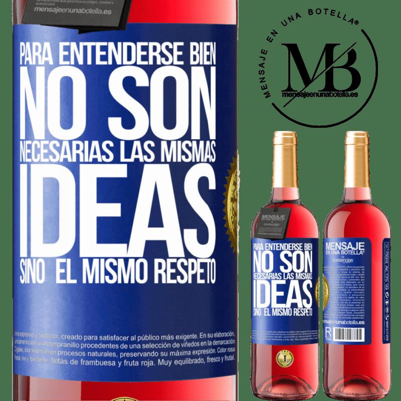 24,95 € Envoi gratuit | Vin rosé Édition ROSÉ Pour se comprendre, les mêmes idées ne sont pas nécessaires, mais le même respect Étiquette Bleue. Étiquette personnalisable Vin jeune Récolte 2020 Tempranillo