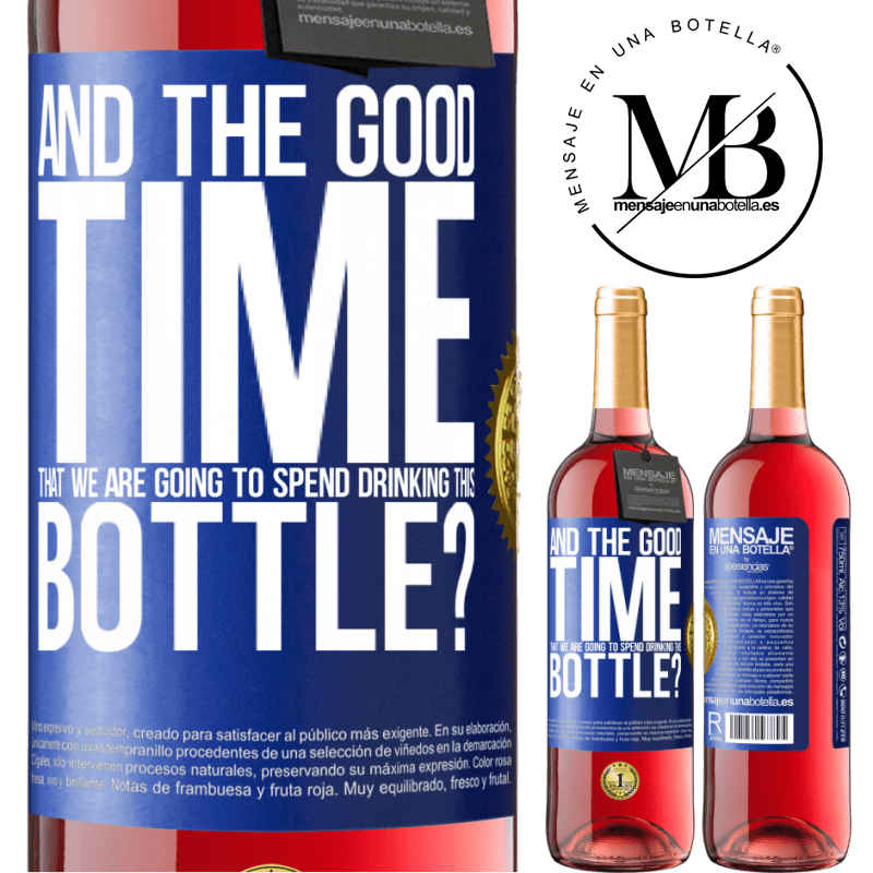 24,95 € Free Shipping   Rosé Wine ROSÉ Edition and the good time that we are going to spend drinking this bottle? Blue Label. Customizable label Young wine Harvest 2020 Tempranillo