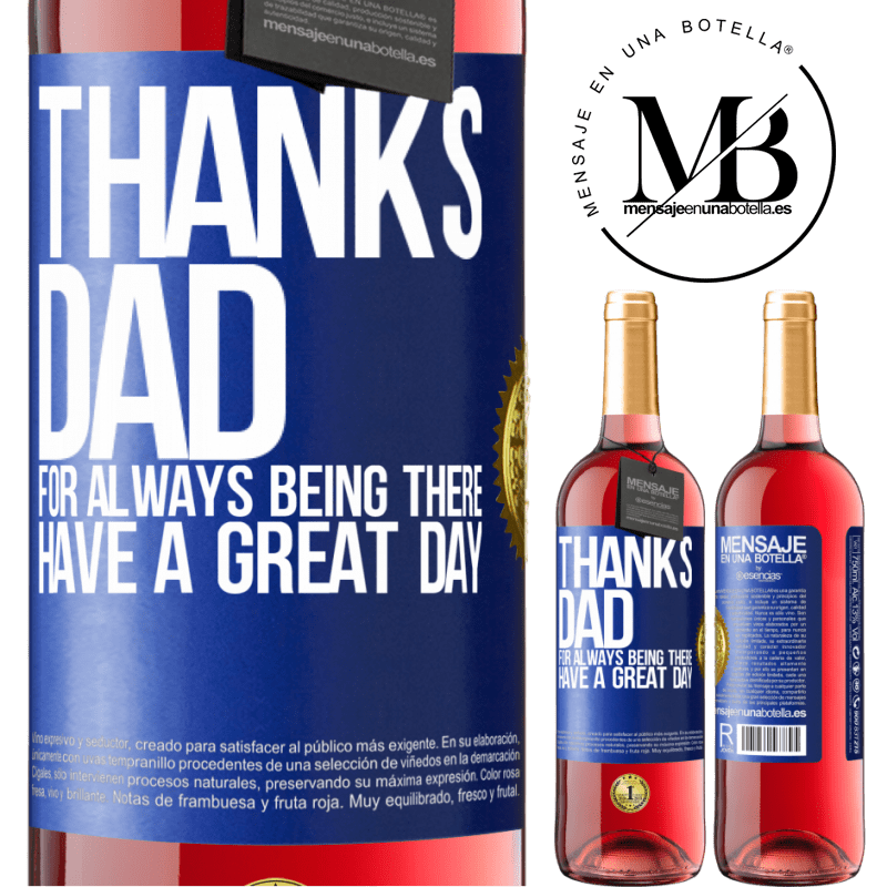 24,95 € Free Shipping | Rosé Wine ROSÉ Edition Thanks dad, for always being there. Have a great day Blue Label. Customizable label Young wine Harvest 2020 Tempranillo