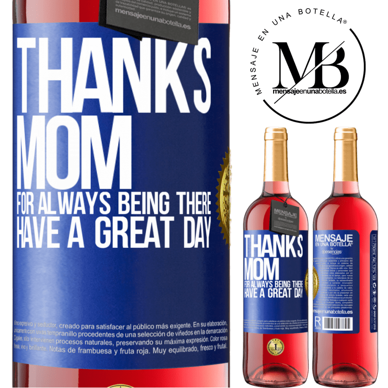 24,95 € Free Shipping   Rosé Wine ROSÉ Edition Thanks mom, for always being there. Have a great day Blue Label. Customizable label Young wine Harvest 2020 Tempranillo