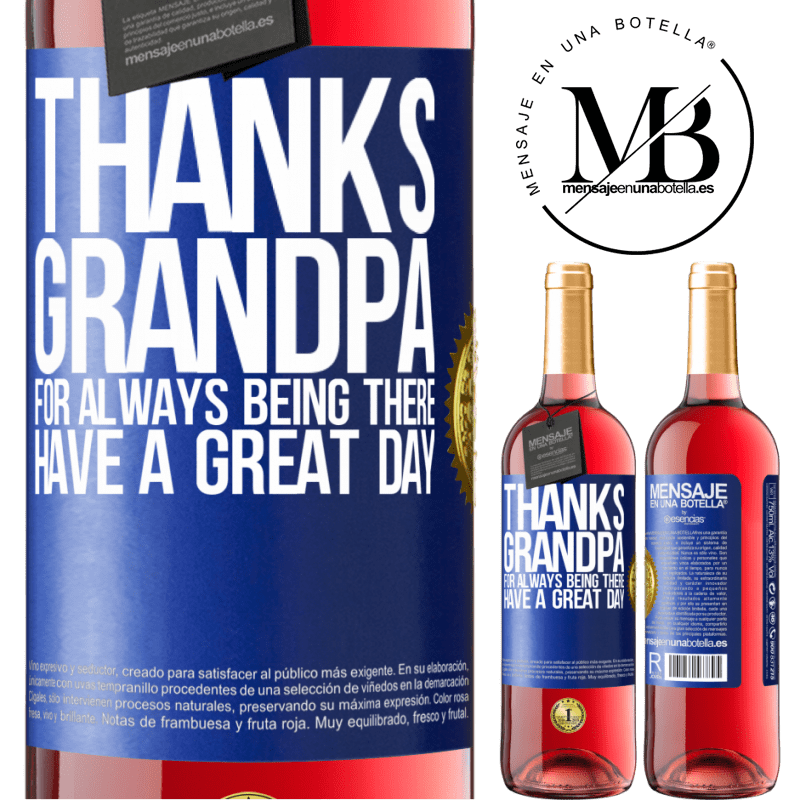 24,95 € Free Shipping   Rosé Wine ROSÉ Edition Thanks grandpa, for always being there. Have a great day Blue Label. Customizable label Young wine Harvest 2020 Tempranillo
