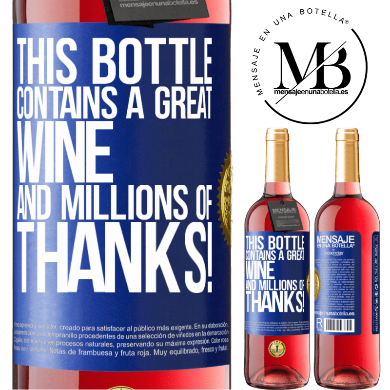 24,95 € Free Shipping | Rosé Wine ROSÉ Edition This bottle contains a great wine and millions of THANKS! Blue Label. Customizable label Young wine Harvest 2020 Tempranillo