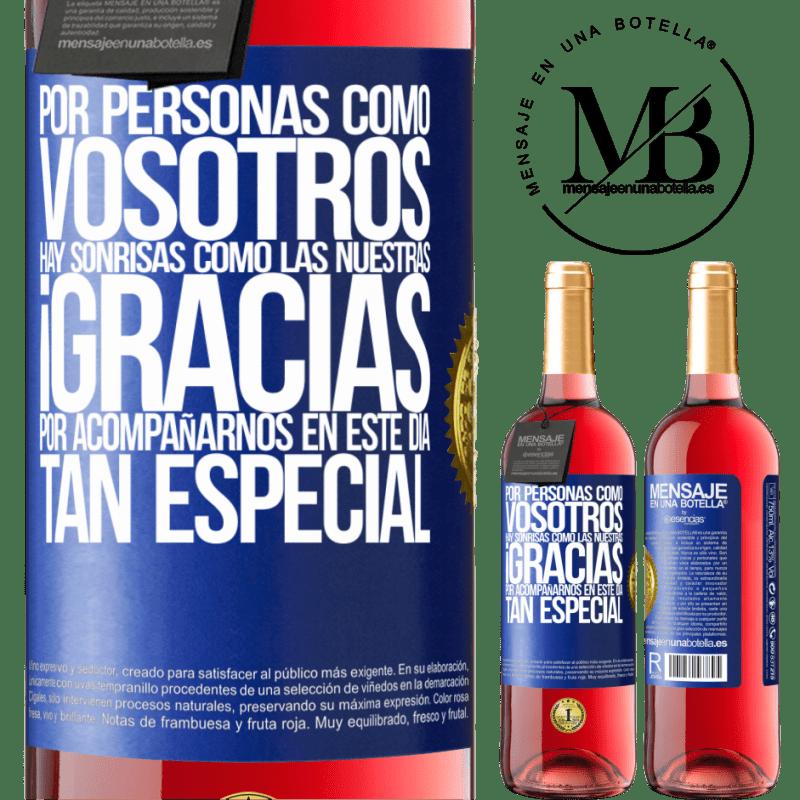 24,95 € Envoi gratuit | Vin rosé Édition ROSÉ Pour des gens comme vous, il y a des sourires comme le nôtre. Merci de vous joindre à nous en cette journée spéciale Étiquette Bleue. Étiquette personnalisable Vin jeune Récolte 2020 Tempranillo