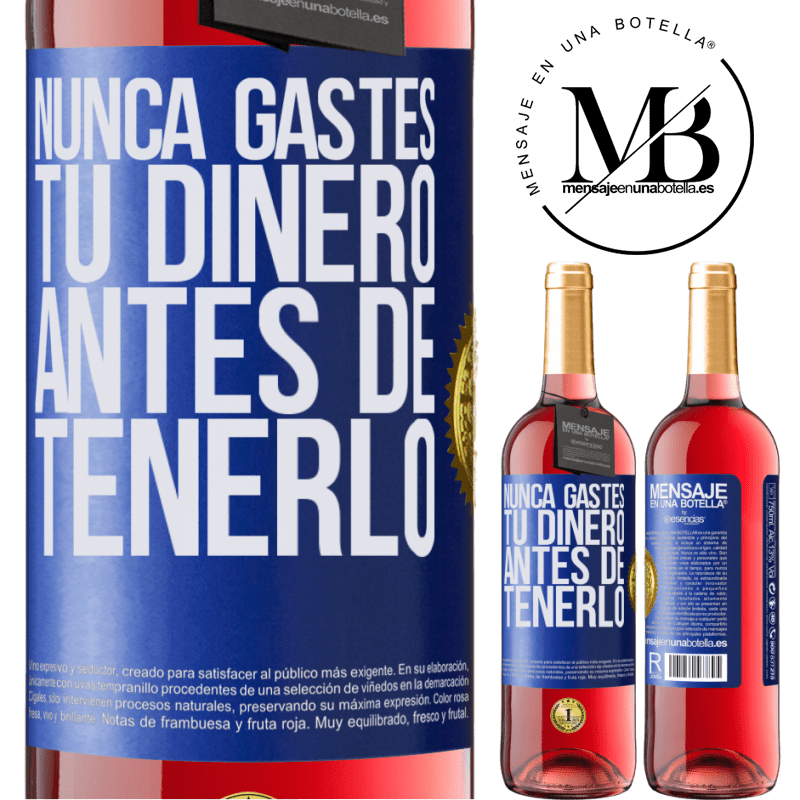24,95 € Envoi gratuit   Vin rosé Édition ROSÉ Ne dépensez jamais votre argent avant de l'avoir Étiquette Bleue. Étiquette personnalisable Vin jeune Récolte 2020 Tempranillo