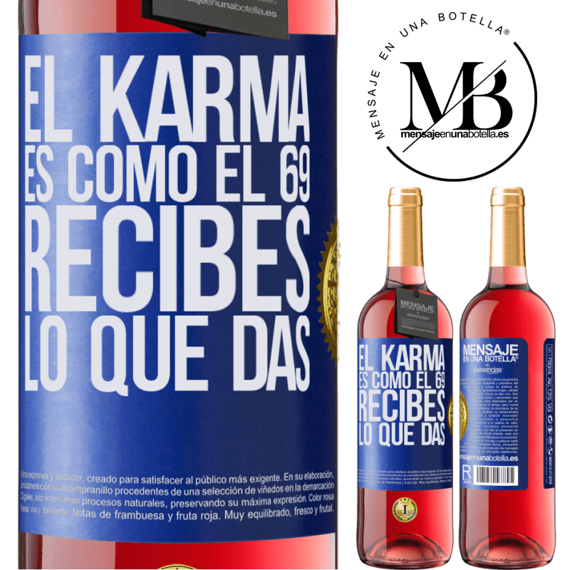 24,95 € Envoi gratuit | Vin rosé Édition ROSÉ Le karma est comme 69, vous obtenez ce que vous donnez Étiquette Bleue. Étiquette personnalisable Vin jeune Récolte 2020 Tempranillo