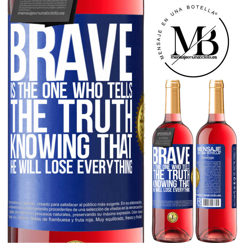 24,95 € Free Shipping | Rosé Wine ROSÉ Edition Brave is the one who tells the truth knowing that he will lose everything Blue Label. Customizable label Young wine Harvest 2020 Tempranillo