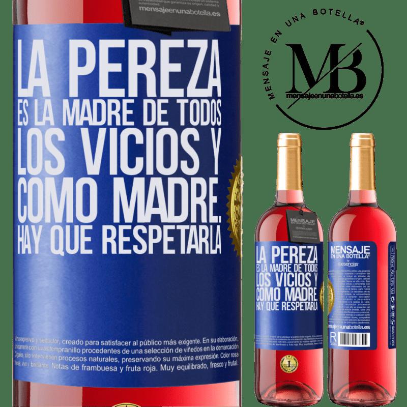 24,95 € Envoi gratuit | Vin rosé Édition ROSÉ La paresse est la mère de tous les vices et en tant que mère ... vous devez la respecter Étiquette Bleue. Étiquette personnalisable Vin jeune Récolte 2020 Tempranillo