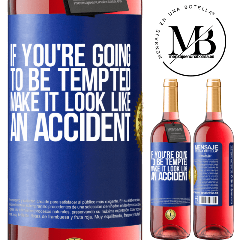 24,95 € Free Shipping   Rosé Wine ROSÉ Edition If you're going to be tempted, make it look like an accident Blue Label. Customizable label Young wine Harvest 2020 Tempranillo
