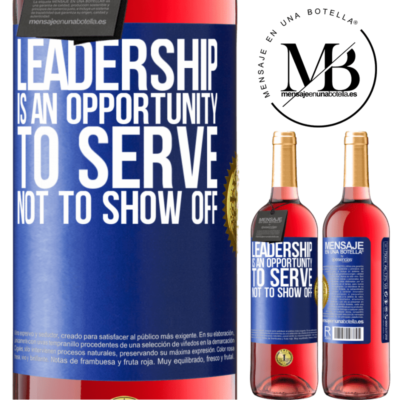 24,95 € Free Shipping   Rosé Wine ROSÉ Edition Leadership is an opportunity to serve, not to show off Blue Label. Customizable label Young wine Harvest 2020 Tempranillo