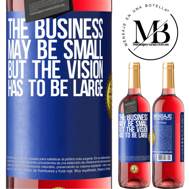 24,95 € Free Shipping | Rosé Wine ROSÉ Edition The business may be small, but the vision has to be large Blue Label. Customizable label Young wine Harvest 2020 Tempranillo