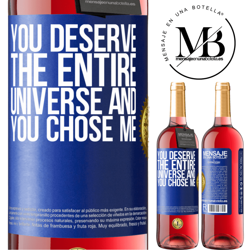 24,95 € Free Shipping | Rosé Wine ROSÉ Edition You deserve the entire universe and you chose me Blue Label. Customizable label Young wine Harvest 2020 Tempranillo